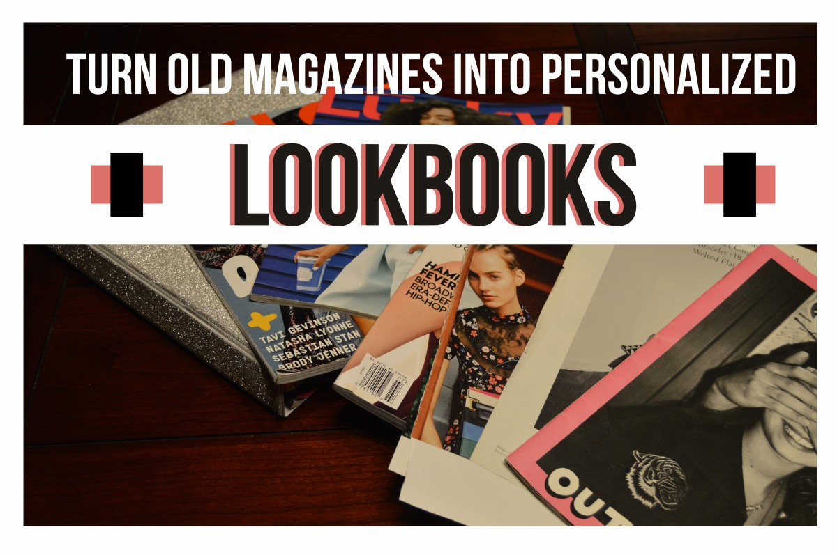 upcycle old magazines into a personalized lookbook dontneedyoursass. Black Bedroom Furniture Sets. Home Design Ideas
